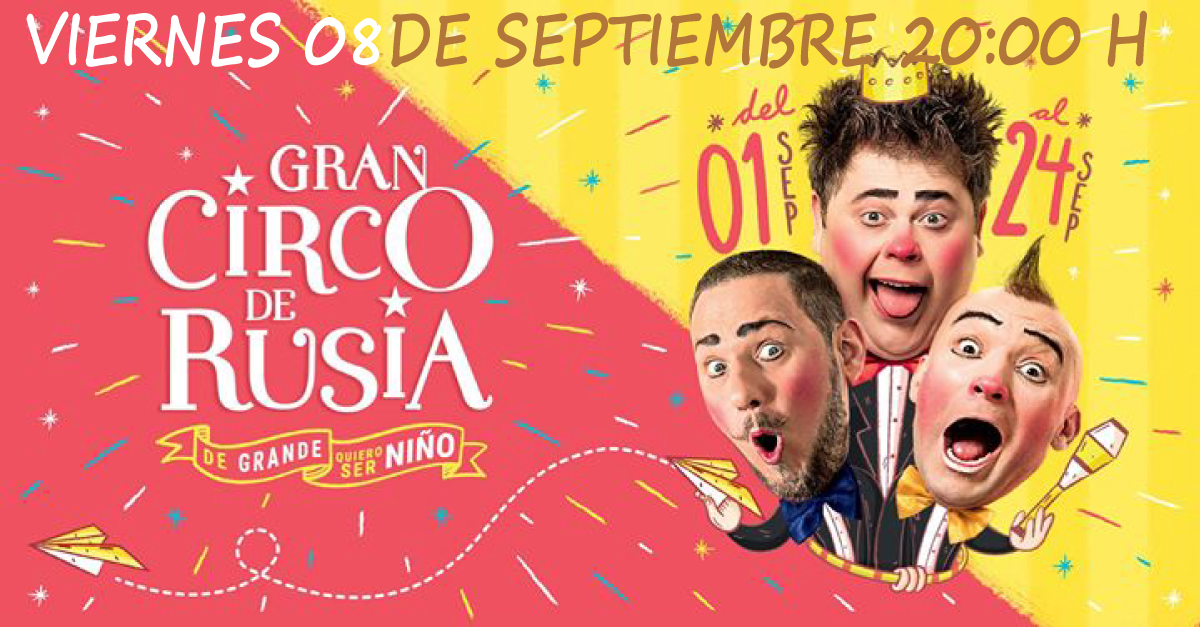 Gran Circo de Rusia (Viernes 08/09/2017 20H00)