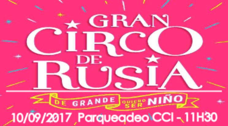 Gran Circo de Rusia (Domingo 10/09/2017 11H30)